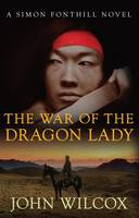 The War of the Dragon Lady: A...