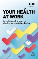 Your Health at Work: An Indispensable...