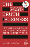 The Post-Truth Business: How to...