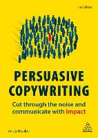 Persuasive Copywriting: Cut Through...