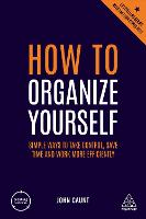 How to Organize Yourself: Simple Ways...