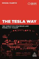 The Tesla Way: The disruptive...