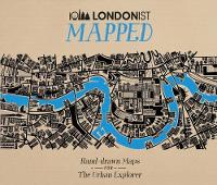 Londonist Mapped; Hand-drawn Maps for...