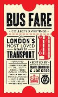 Bus Fare: Collected writings on the...