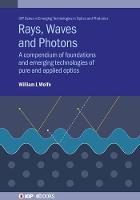 Rays, Waves and Photons: A compendium...