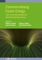 Commercialising Fusion Energy: How...