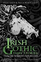 Irish Gothic Fairy Stories: From the...