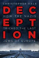 Deception: How the Nazis Tricked the...