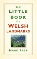 The Little Book of Welsh Landmarks
