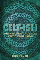 Celt-ish: Unravelling the Great ...