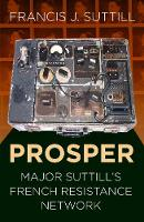 PROSPER: Major Suttill's French...