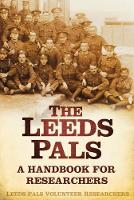 The Leeds Pals: A Handbook for...