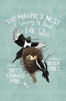 The Magpie's Nest: A Treasury of Bird...