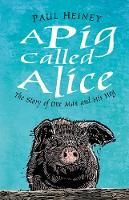 A Pig Called Alice: The Story of One...