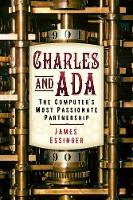 Charles and Ada: The Computer's Most...
