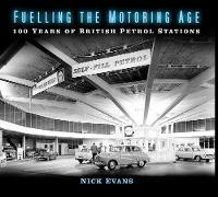 Fuelling the Motoring Age: 100 Years...
