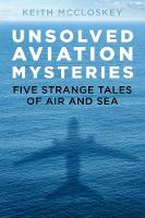 Unsolved Aviation Mysteries: Five...