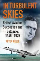 In Turbulent Skies: British Aviation...