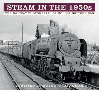 Steam in the 1950s: The Railway...