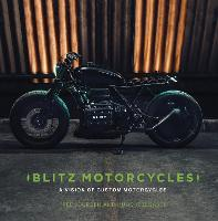 Blitz Motorcycles: A Vision of Custom...