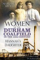 Women of the Durham Coalfield in the...