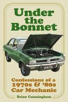 Under the Bonnet: Confessions of a...