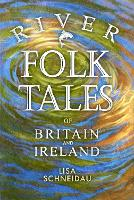 River Folk Tales of Britain and Ireland