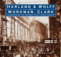Harland & Wolff and Workman Clark: A...