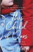 This Child of Ours: A daughter's cry...