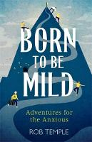 Born to be Mild: Adventures for the...