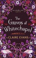 The Graves of Whitechapel: A darkly...