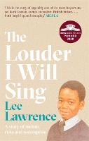The Louder I Will Sing: A story of...