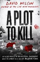 A Plot to Kill: A true story of...