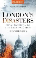 London's Disasters: From Boudicca to...