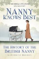 Nanny Knows Best: The History of the...
