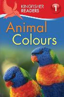 Kingfisher Readers: Animal Colours...