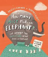 How Many Mice Make An Elephant?: And...