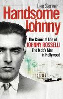 Handsome Johnny: The Criminal Life of...