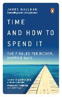 Time and How to Spend It: The 7 Rules...