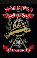 Monsters of River and Rock: My Life ...