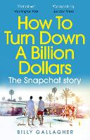 How to Turn Down a Billion Dollars:...