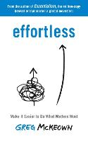 Effortless: Make It Easy to Get the...