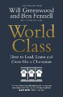 World Class: Leadership Secrets from...