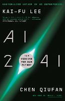 AI 2041: Ten Visions for the Future