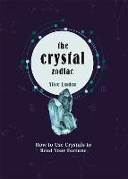 Crystal Zodiac: How to use Crystals ...