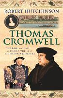 Thomas Cromwell: The Rise And Fall Of...
