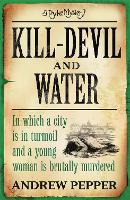Kill-Devil And Water: From the author...