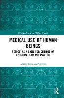 Medical Use of Human Beings: Respect...