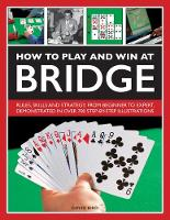 How to Play and Win at Bridge: Rules,...
