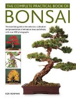 Bonsai, Complete Practical Book of:...